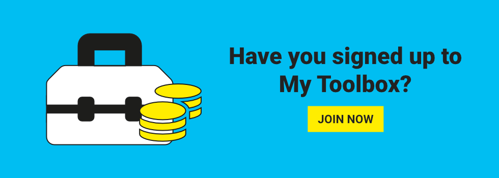 Have you signed up to My Toolbox? Join Now
